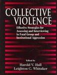 Collective Violence: Effective Strategies for Assessing and: Hall Harold V.