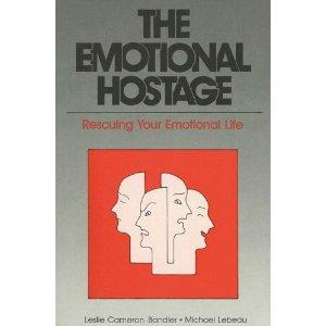 The Emotional Hostage Rescuing Your Emotional Life: Cameron-Bandler, Leslie &