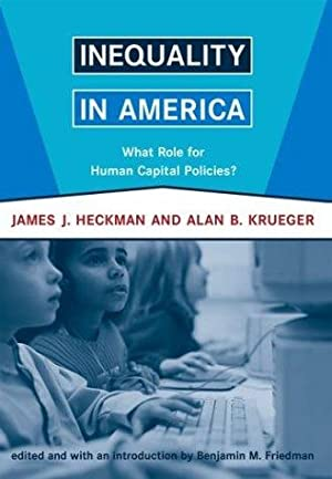 Inequality in America : What Role for: Heckman, James J.