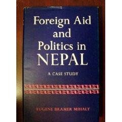 Foreign Aid and Politics in Nepal : Mihaly Eugene Bramer