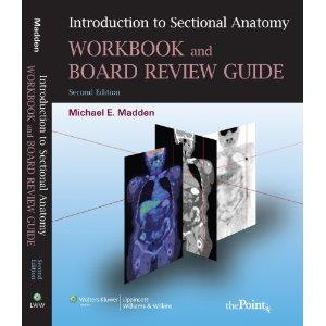 Introduction to Sectional Anatomy Workbook and Board: Madden, Michael E.