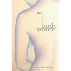The Body Sacred: Sylvan, Dianne