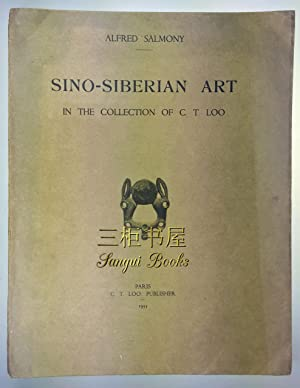 Sino-Siberian Art in the Collection of C.: Alfred Salmony
