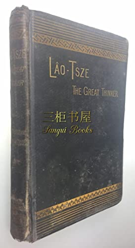 Lao Tsze: The Great Thinker, with a: Major-General Alexander, C.