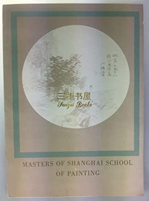 Masters of Shanghai School of Painting. Exhibition: Chi Pai Shih,
