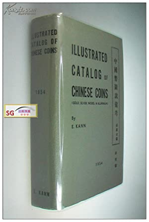 Illustrated Catalog of Chinese Coins (Gold, Silver,: Eduard Kann
