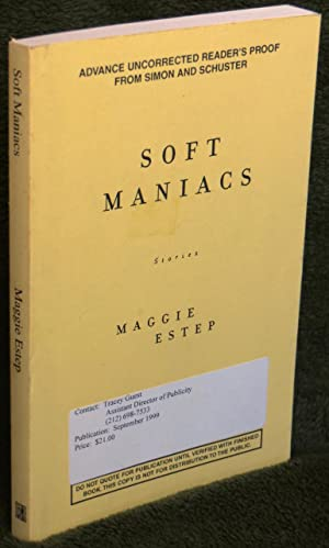 Soft Maniacs: Stories: Estep, Maggie