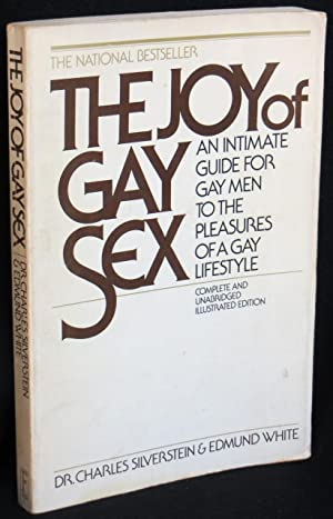The Joy of Gay Sex: An Intimate: Silverstein, Charles, and