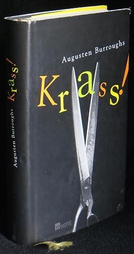 Krass!: Meine Geschichte [Running with Scissors]: Burroughs, Augusten; translated