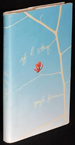 If I Stay: A Novel: Forman, Gayle
