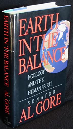 Earth in the Balance: Ecology and the: Al Gore