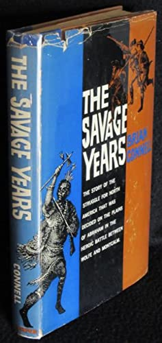 The Savage Years [The Plains of Abraham]: Connell, Brian [Douglas