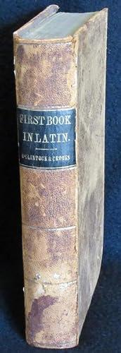 A First Book in Latin: Containing Grammar,: John McClintock [M'Clintock]