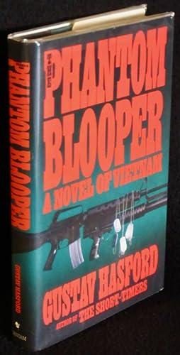 The Phantom Blooper: A Novel of Vietnam: Hasford, Gustav