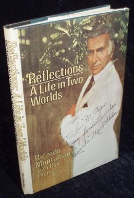 Reflections: A Life in Two Worlds: Montalban, Ricardo, with