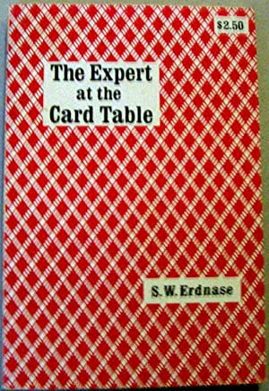 The Expert At the Card Table: a Treatise on the Science and Art of Manipulating Cards: Erdnase, S. ...