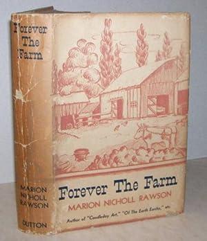 Forever the Farm: Rawson, Marion Nicholl