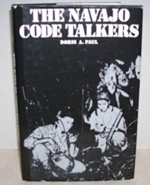 The Navajo Code Talkers: Paul, Doris A.