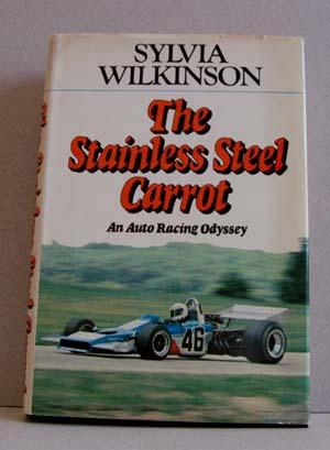 The Stainless Steel Carrot: An Auto Racing Odyssey: Wilkinson, Sylvia