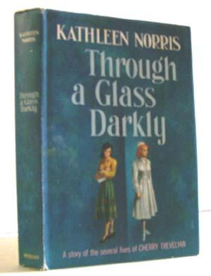Through a Glass Darkly: Norris, Kathleen