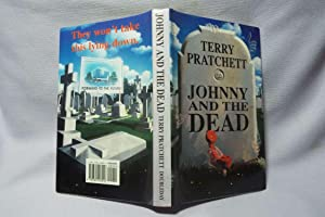 Johnny and The Dead : First printing: Pratchett, Terry