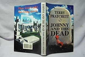 Johnny and The Dead : Signed : Pratchett, Terry