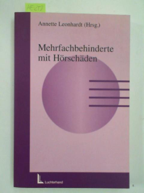 Mehrfachbehinderte mit Hörschäden. Annette Leonhardt (Hrsg.): Leonhardt, Annette (Hrsg.):