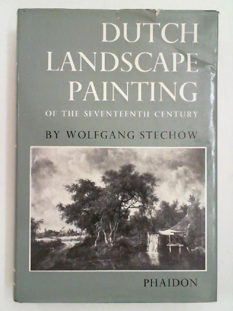 Dutch Landscape Painting of the seventeent Century: Stechow, Wolfgang: