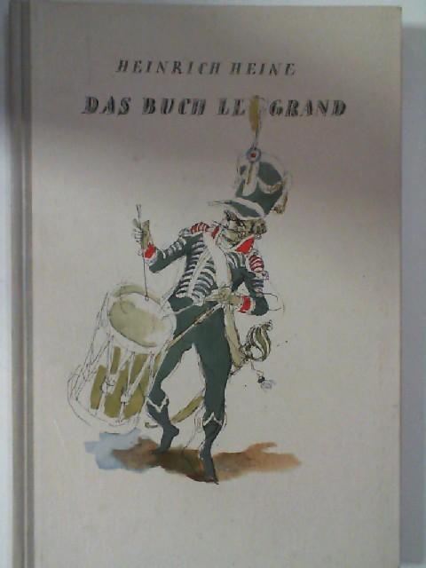 Das Buch Le Grand. Mit Zeichnungen von: Heine, Heinrich und