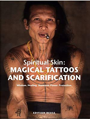 Spiritual Skin: MAGICAL TATTOOS AND SCARIFICATION: Wisdom.: Krutak, Lars:
