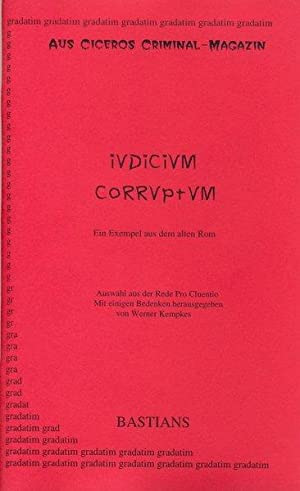 Iudicium corruptum: Ein Exempel aus dem alten: Cicero:
