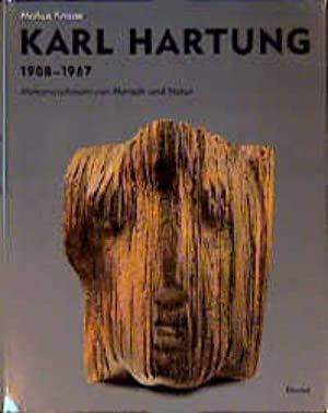 Karl Hartung 1908-1967: Hartung, Karl und Markus Krause: