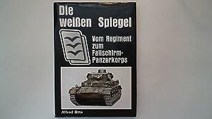 Die weissen Spiegel : vom Regiment zum: Otte, Alfred (Hrsg.):