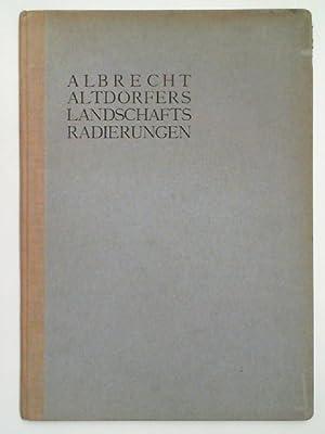 Albrecht Altdorfers Landschafts-Radierungen. Graphische Gesellschaft 1906 3.: Friedländer, Max J.: