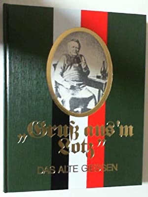 Gruß aus'm Lotz. Das alte Gießen.: Komp, Ekkehard (Hrg.):
