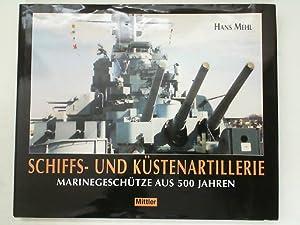 Schiffs- und Küstenartillerie: Marinegeschütze aus 500 Jahren: Mehl, Hans: