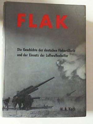 Flak. Die Geschichte der deutschen Flakartillerie und: Koch, Horst-Adalbert: