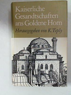 Kaiserliche Gesandtschaften ans Goldene Horn. Reisen ans: Teply, Karl (Hrsg).: