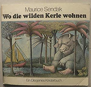 Wo die wilden Kerle wohnen,: Sendak, Maurice: