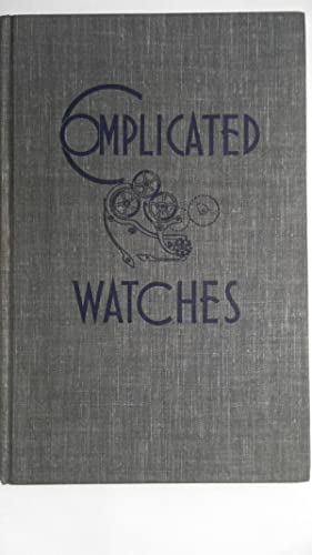 Complicated Watches. Translated, Compiled and Edited by Emanuel Seibel and Orville R. Hagans.