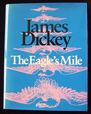The Eagle's Mile: Dickey, James (signed)