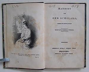 Harriet And Her Scholars; A Sabbath School Story.: Committee of Publication