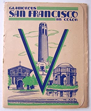Glamorous San Francisco in Color: San Francisco