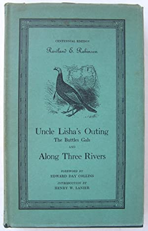 Uncle Lisha's Outing The Buttles Gals And Along Three Rivers: Robinson, Rowland E. (forward by...