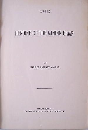 The Heroine Of The Mining Camp: Monroe, Harriet Earhart
