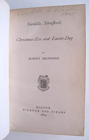Sordello, Strafford, Christmas-Eve and Easter-Day: Browning, Robert