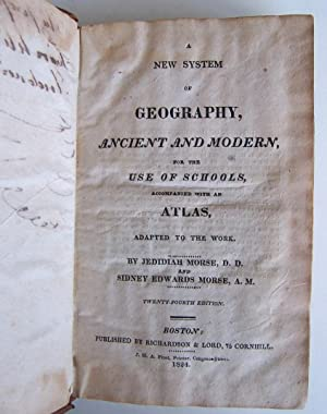 A new system of geography, ancient and modern : for the use of schools : accompanied with an atlas,...