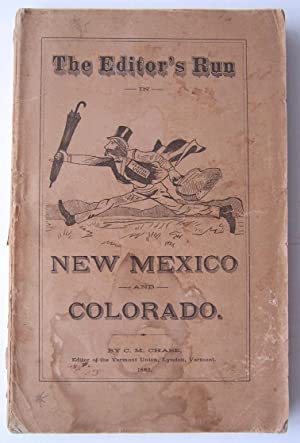The Editor's Run In New Mexico And Colorado Embracing Twenty-Eight Letters on Stock Raising, ...
