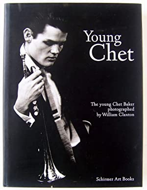 The Young Chet Baker Photographed by Wiilliam Claxton: Claxton, William & Christian Caujoll & Chet ...