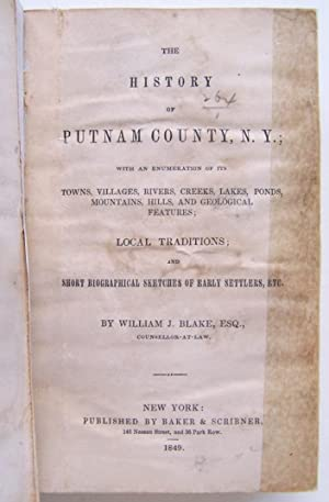 The History of Putnam County, N. Y.; With an Enumeration of Its Towns, Villages, Rivers, Creeks, ...